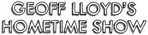 Geoff Lloyds Hometime Show